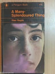 A Many-Splendoured Thing; Han Suyin
