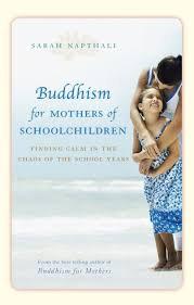 Buddhism for Mothers of Schoolchildren; Sarah Napthali