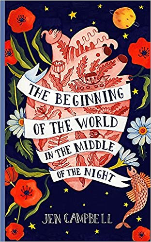 The Beginning of the World in the Middle of the Night; Jen Campbell