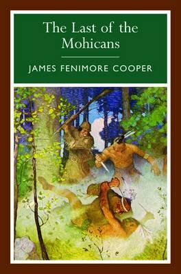 The Last of the Mohicans; James Fenimore Cooper