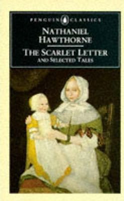 The Scarlet Letter and Selected Tales; Nathaniel Hawthorn