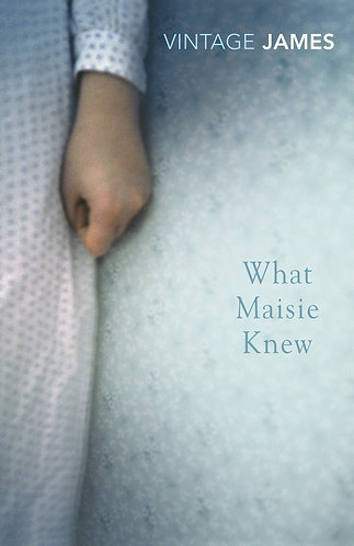 What Maisie Knew; Henry James