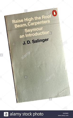 Raise High the Roof Beam, Carpenters & Seymour, an introduction; J D Salinger