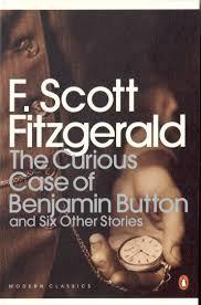 The Curious Case of Benjamin Button; F. Scott Fitzgerald