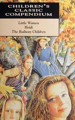 Compendium: Little Women, Heidi, The Railway Children