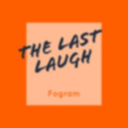 Fogram - The last laugh