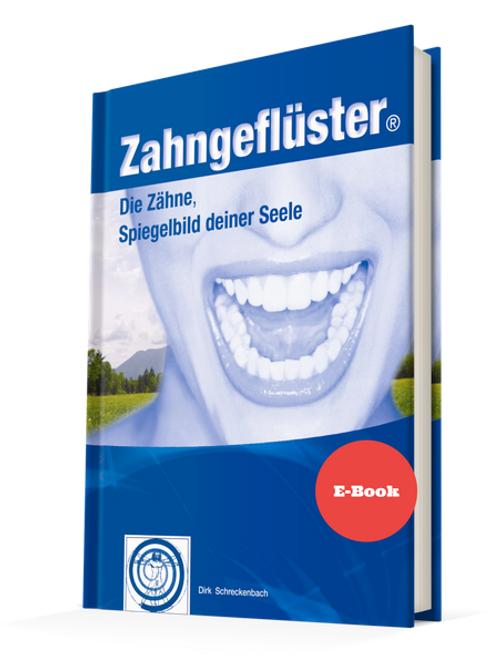 E-Book - Zahngeflüster - Die Zähne, Spiegelbild Deiner Seele