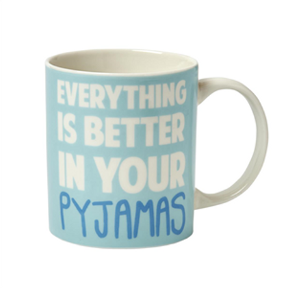Everything Is Better In Your Pyjamas
