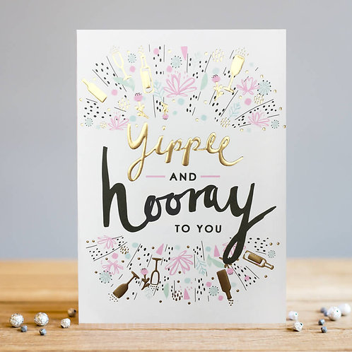 Yippee & Hooray To You Card