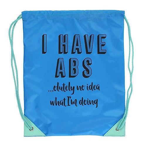 I have Abs....olutely No Idea...Drawstring Bag