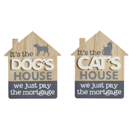 It's The Cat's / Dogs House Sign..