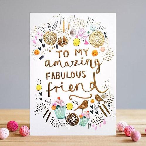 Fab, Amazing Friend Card