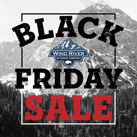 Black Friday at Wind River Outdoor Company