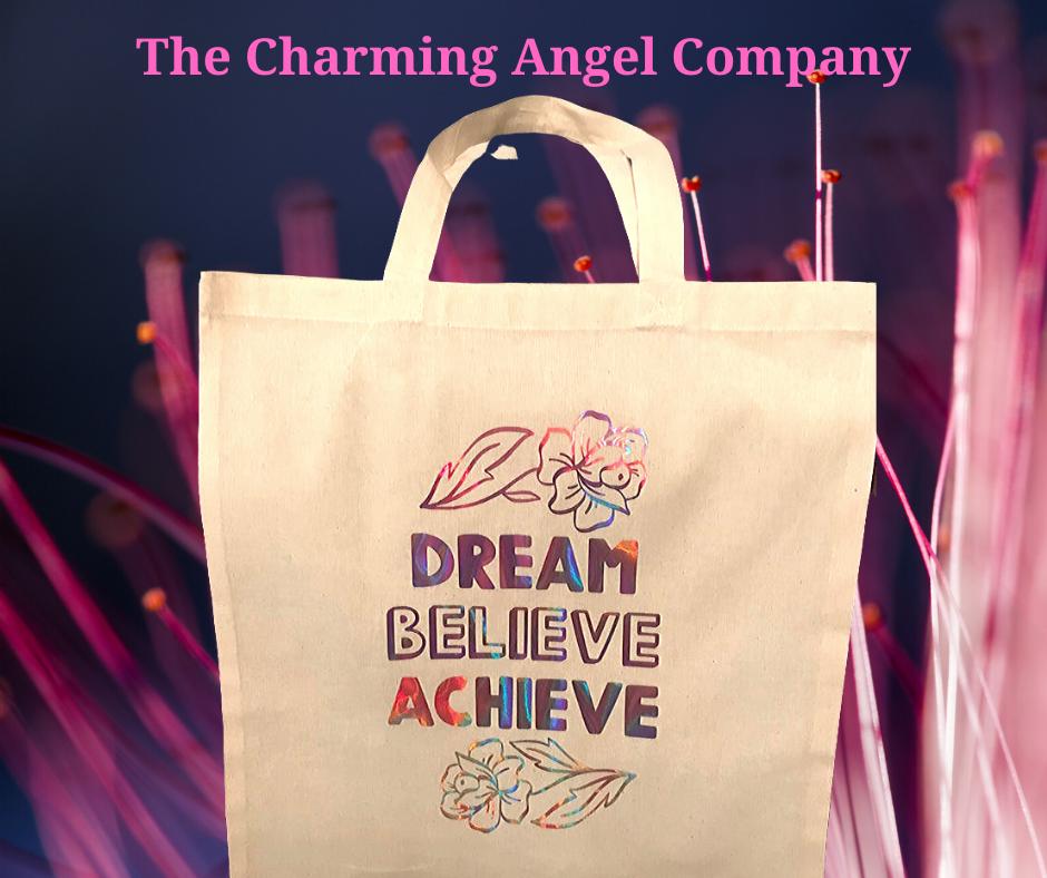 Dream Believe Achieve bag