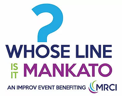 """image with the words """"whose line is it Mankato - an improv event benefiting MRCI"""""""