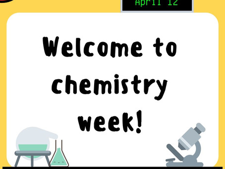 Welcome to Chemistry Week!