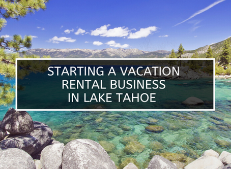 STARTING A VACATION RENTAL BUSINESS IN LAKE TAHOE