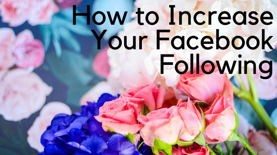 How to Increase Your Facebook Following