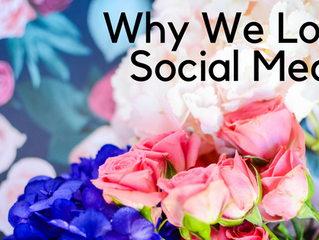 Why We Love Social Media (And You Should, Too!)