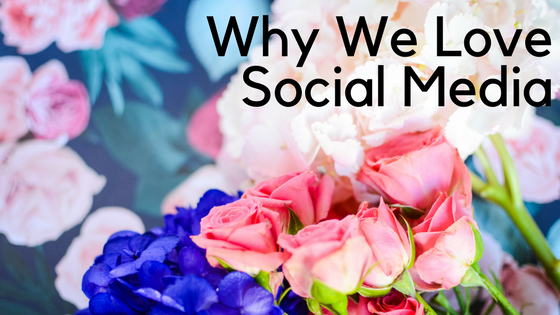 Why We Love Social Media