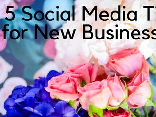 5 Social Media Tips for New Businesses