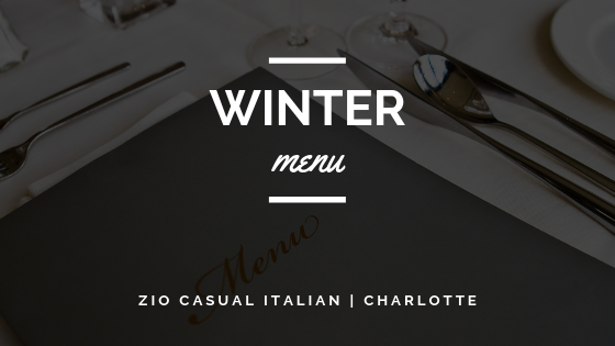 Zio Charlotte has New Menus