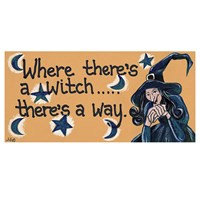 'Where there's a Witch there's a way' hanging plaque
