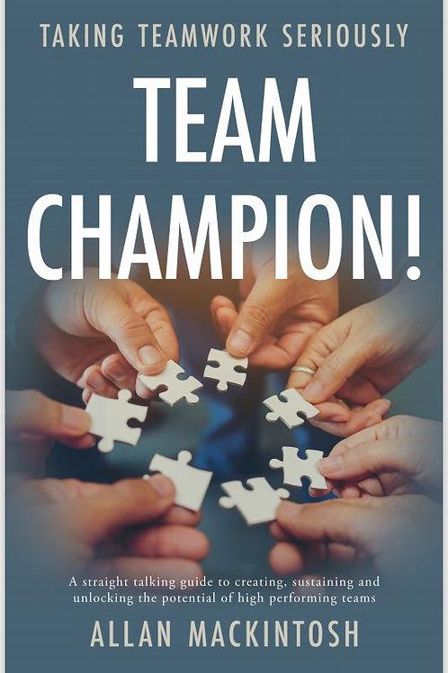 Team Champion! - Taking Teamwork Seriously.