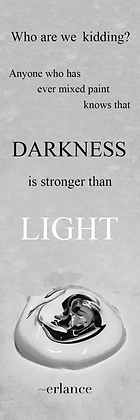 Bookmark: Darkness is Stronger than Light