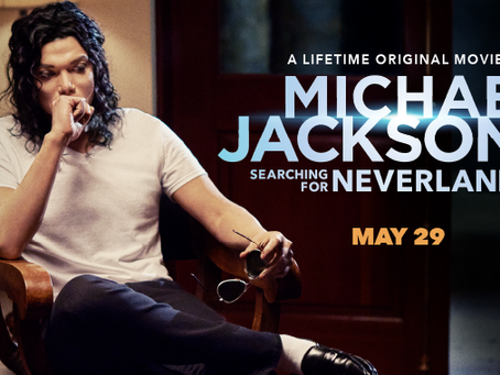 Michael Jackson: Searching for Neverland is a Lifetime Original Movie.