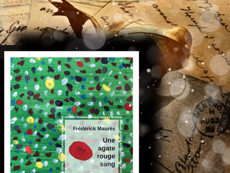 Chronique : «Une agate rouge sang» de Frédérick Maurès
