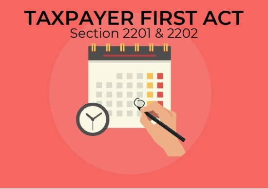 Taxpayer First Act Sectrion 2201 & 2202