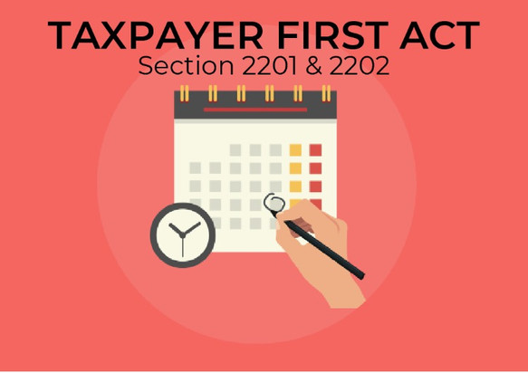 Update to Taxpayer First Act (HR 3151) //  Subtitle C, Section 2201 & 2202
