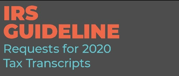 IRS Guideline For Submitting YR 2020 IRS Tax Transcript Requests