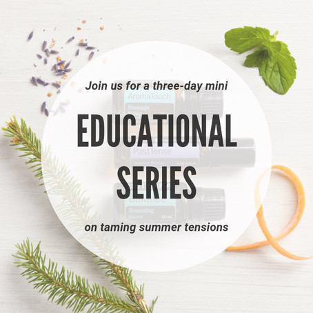 Taming Summer Tensions - AromaTouch, Past Tense and Balance