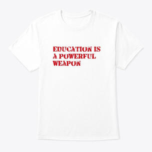 Education is a powerful tool T-shirt