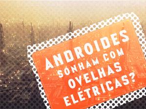 Androides Sonham com Ovelhas Elétricas? | Crítica