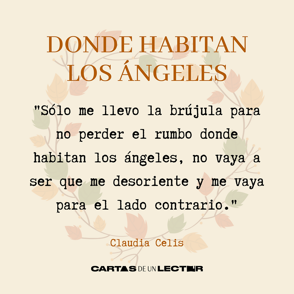 Frase/quote Donde habitan los ángeles Claudia Celis