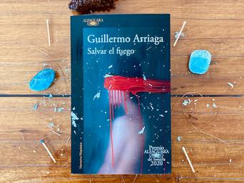 Carta: Salvar el fuego de Guillermo Arriaga
