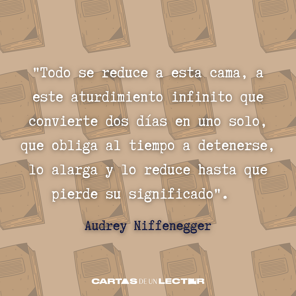 Frase/quote  La mujer del viajero en el tiempo Audrey Niffenegger