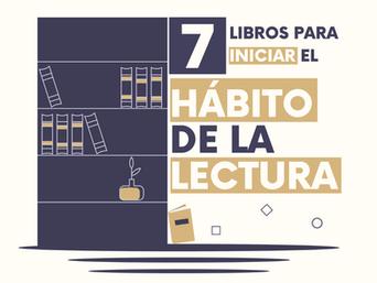 7 libros para iniciar el hábito de la lectura