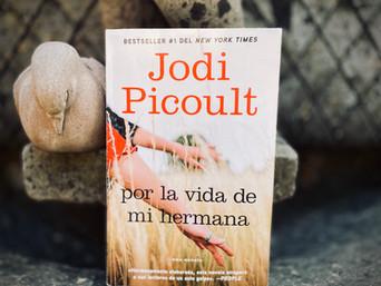 Reseña: Por la vida de mi hermana de Jodi Picoult