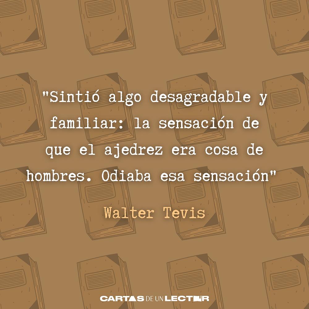 Frase/quote Gambito de Dama Walter Tevis