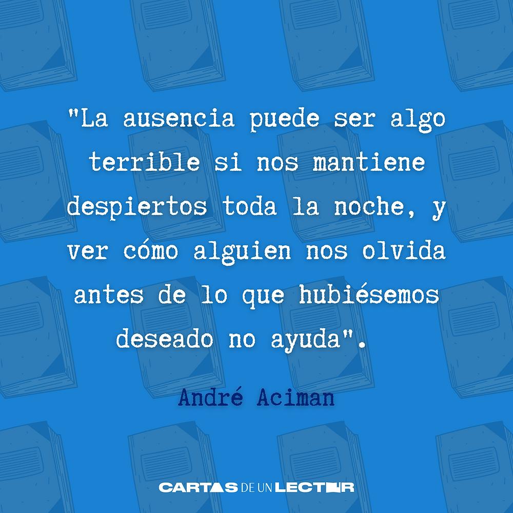 Frase/quote Llámame por tu nombre André Aciman
