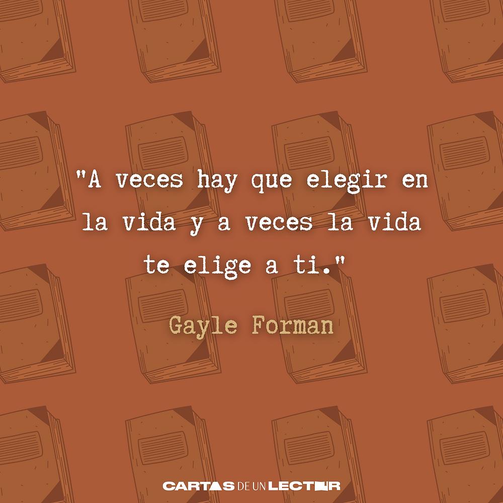Frase/quote Si decido quedarme Gayle Forman
