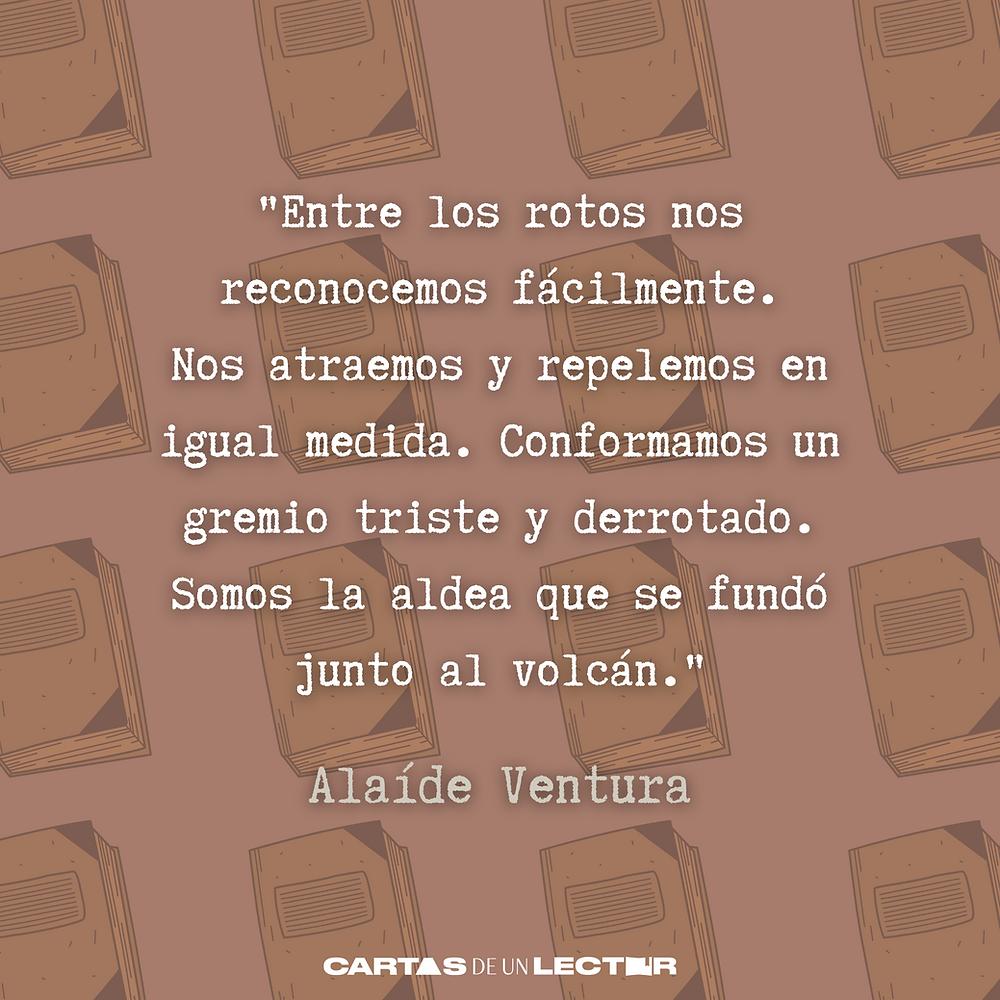 Frase/quote Entre los rotos Alaíde Ventura