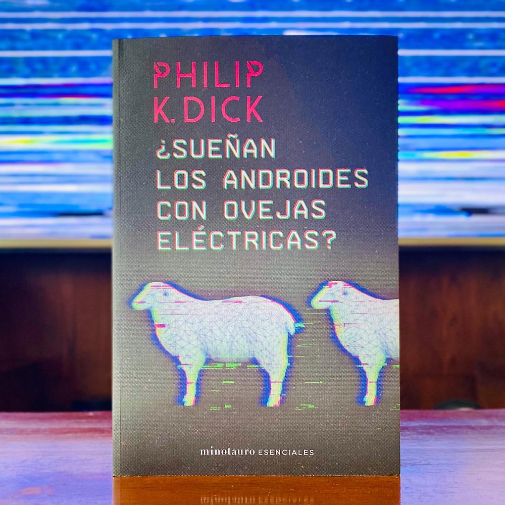 ¿Sueñan los androides con ovejas eléctricas? Philip K. Dick Portada