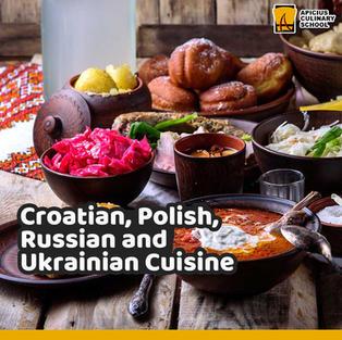 Croatian, Polish, Russian and Ukrainian Cuisine