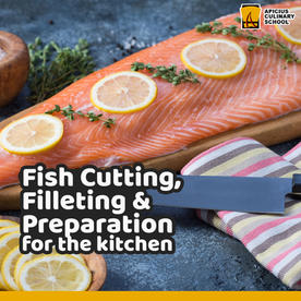 Fish Cutting, Filleting, & Preparation for Kitchen