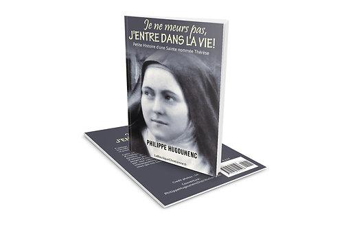 """""""Je ne meurs pas, J'entre dans la Vie !"""" (Une Sainte nommée Thérèse)"""